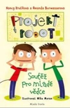 Projekt Robot: Soutěž pro mladé vědce - Nancy Kruliková; Amanda Burwasserová