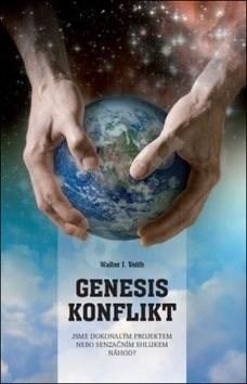 Genesis konflikt: Jsme dokonalým projektem nebo senzačním shlukem náhod? - Walter Veith