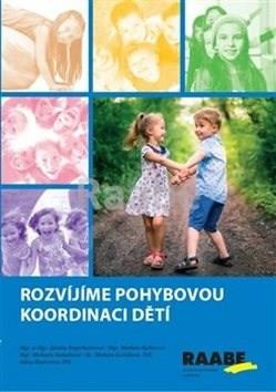 Rozvíjíme pohybovou koordinaci dětí - Zdeňka Engelthalerová; Markéta Kubecová; Michaela Kukačková; Markéta Košťálov...