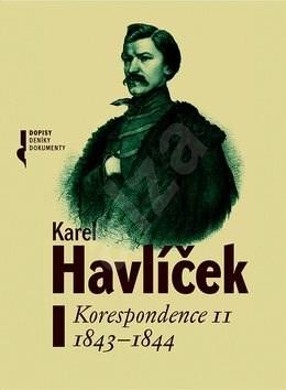 Karel Havlíček Korespondence II: 1843-1844 -