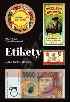 Etikety: zo Spišskej Belej a Popradu - Milan Vdovjak; Tamara Čarnogurská