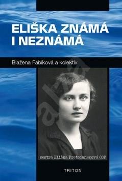 Eliška známá i neznámá - Blažena Fablíková