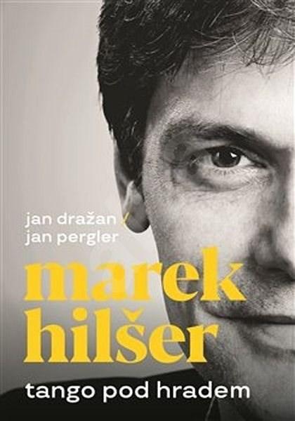 Tango pod Hradem - Jan Dražan; Jan Pergler  Marek Hilšer