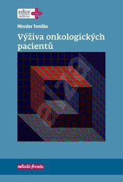 Výživa onkologických pacientů - Miroslav Tomíška