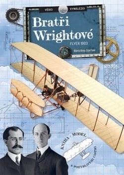 Bratři Wrightové: FLYER 1903 - Alberto Borgo; Ester Tome