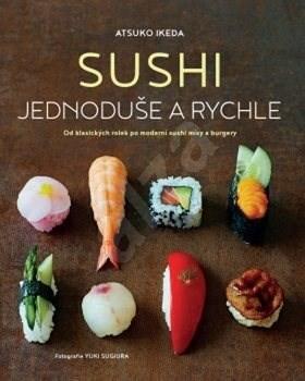 Sushi jednoduše a rychle - Atsuko Ikeda