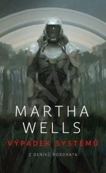 Výpadek systémů: Z deníků Robokata - Martha Wells