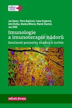 Imunologie a imunoterapie nádorů: Současné poznatky snadno a rychle - Jan Bauer; Viera Bajčiová; Ivana Krajsová