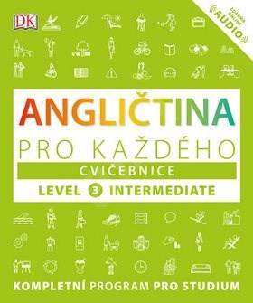 Angličtina pro každého Cvičebnice: Level 3, Intermediate - Barbara MacKay; Tim Bowen; Susan Barduhn