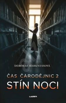 Stín noci: Čas čarodějnic 2 - Deborah Harknessová