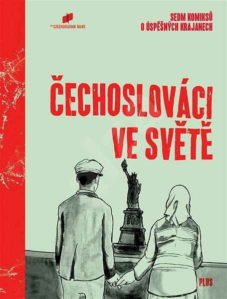 Čechoslováci ve světě: Sedm komiksů o úspěšných krajanech - The Czechoslovak Talks