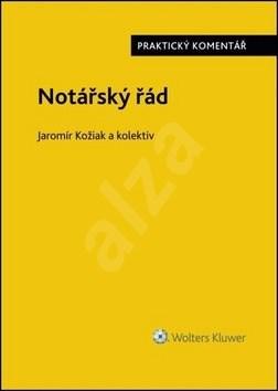 Notářský řád - Jaromír Kožiak; David Vláčil; Radek Ruban