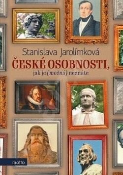 České osobnosti, jak je (možná) neznáte - Stanislava Jarolímková