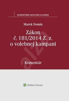 Zákon o volebnej kampani: Komentár - Marek Domin