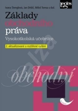 Základy obchodního práva - Ivana Štenglová; Jan Dědič; Milan Tomsa