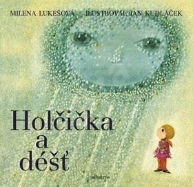 Holčička a déšť - Milena Lukešová; Jan Kudláček