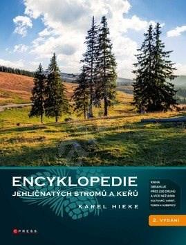 Encyklopedie jehličnatých stromů a keřů - Karel Hieke