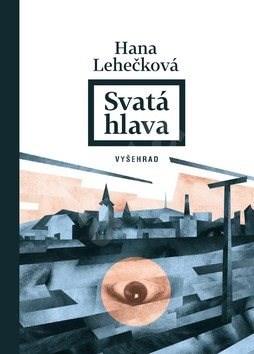 Svatá hlava - Hana Lehečková