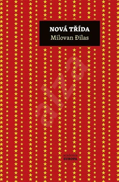 Nová třída - Milovan Dilas