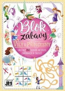 Blok zábavy Víly a princezny: Více než 80 stran aktivit, hádanek a úkolů -