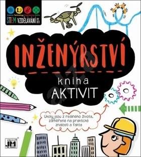 Kniha aktivit Inženýrství: Úkoly jsou z reálného života, zaměřené na praktické znalosti a fakta -