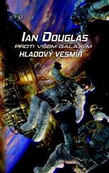 Proti všem galaxiím Hladový vesmír - Ian Douglas