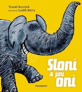 Sloni a jiní oni - Tomáš Roreček