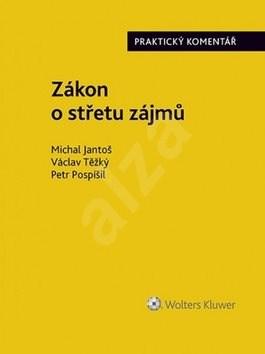 Zákon o střetu zájmů: praktický komentář - Michal Jantoš; Václav Těžký; Petr Pospíšil