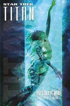 Přes dravé moře - Christopher L. Bennett