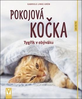 Pokojová kočka: Tygřík v obýváku - Gabriele Linke-Grün