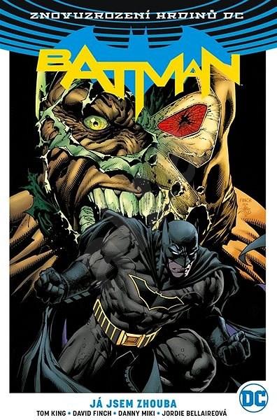 Znovuzrození hrdinů DC: Batman 3: Já jsem zhouba - Tom King