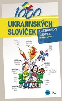 1000 ukrajinských slovíček: Ilustrovaný slovník - Halyna Myronova; Monika Ševečková; Olga Lytvynyuk; Oxana Gazdošová; Petr Kalina
