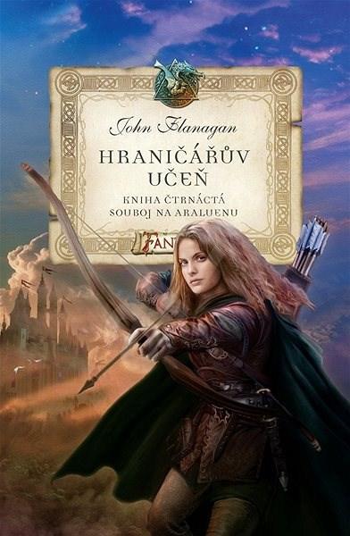 Hraničářův učeň Souboj na Araluenu: Kniha čtrnáctá - John Flanagan
