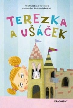 Terezka a ušáček - Věra Hudáčková Barochová