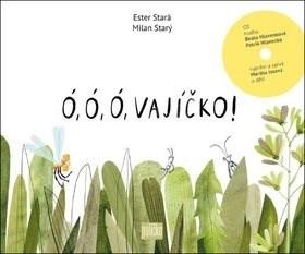 Ó, ó, ó, vajíčko! - Ester Stará; Martha Issová; Milan Starý; Beata Hlavenková; Patrik Hlavenka