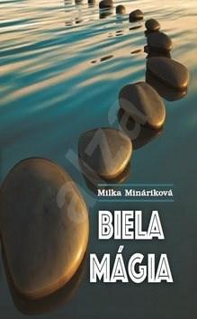 Biela mágia - Milka Mináriková