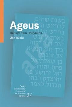 Ageus: Budujte dům Hospodinu - Jan Rückl