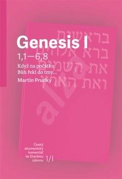 Genesis I: Když na počátku Bůh řekl do tmy… - Martin Prudký