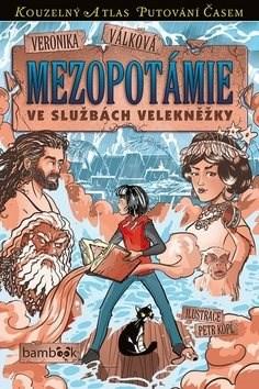 Mezopotámie: Ve službách velekněžky - Veronika Válková; Petr Kopl