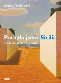 Potkala jsem Sicílii: aneb Neberte to osobně - Marie Třešňáková