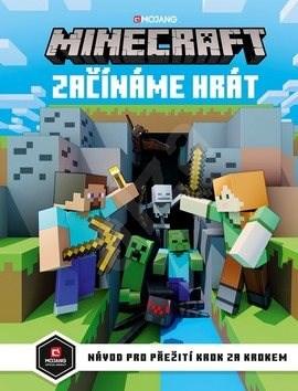 Minecraft Začínáme hrát: Návod na přežití krok za krokem -