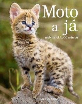 Moto a já: aneb na rok kočičí mámou - Suzi Eszterhas