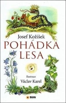 Pohádka lesa - Josef Kožíšek; Václav Karel