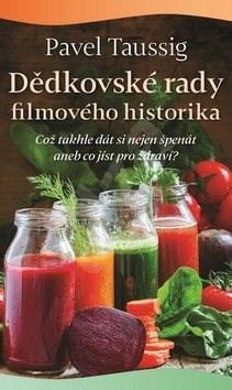 Dědkovské rady filmového historika: Což takhle dát si nejen špenát, aneb co jíst pro zdraví? - Pavel Taussig