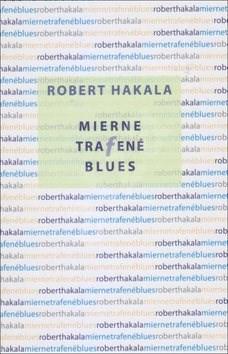 Mierne trafené blues - Róbert Hakala
