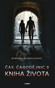 Kniha života: Čas čarodějnic 3 - Deborah Harknessová