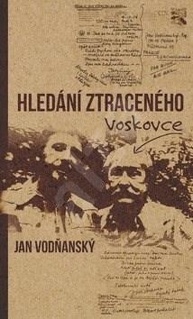 Hledání ztraceného Voskovce - Jan Vodňanský