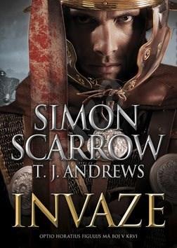 Invaze - Simon Scarrow; T. J. Andrews