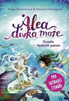 Alea dívka moře Kouzlo Vodních panen: Pro začínající čtenáře - Tanya Stewnerová