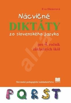 Nácvičné diktáty zo slovenského jazyka: pre 4. ročník základných škôl - Eva Dienerová